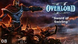 Overlord II - Episode 08 - Sword of Swirling