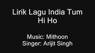 Lirik Lagu India Tum Hi Ho