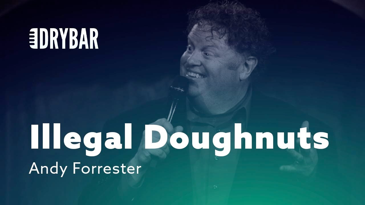 DryBar Comedy Arrested For Illegal Doughnuts. Andy Forrester