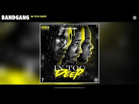 BandGang - In Too Deep (Audio)