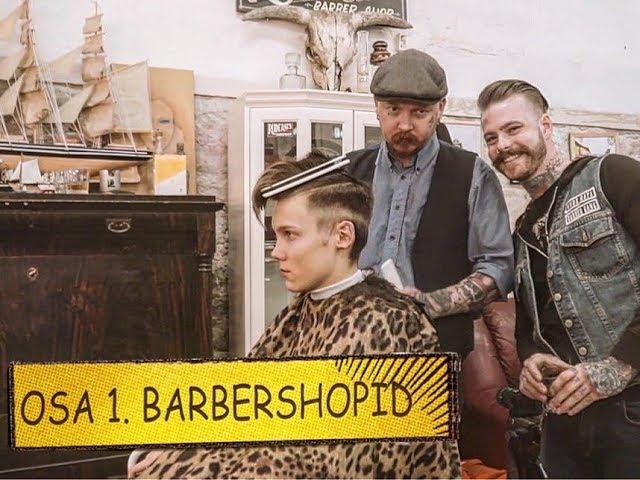 KAHURIVÄGEV. Osa 1. Barbershopid