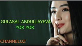 Gulasal Abdullayeva - Yor Yor 2017 (music version)