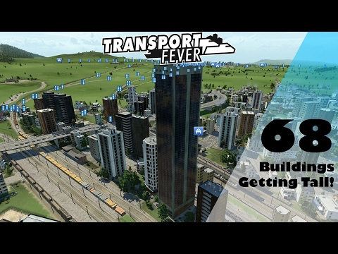 Transport Fever: Buildings are Getting Tall! - EU Free Play Part 68