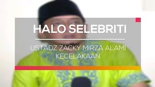 Ustadz Zacky Mirza Alami Kecelakaan - Halo Selebriti