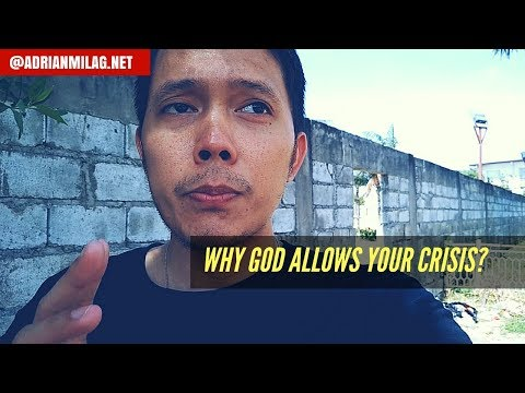 Why God Allows Your Crisis?