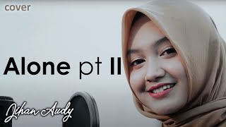 Download lagu ALONE Pt II - JIHAN AUDY | Cover