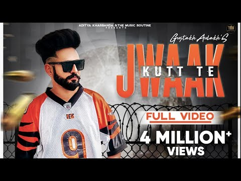 Jwaak Kutt Te - Gustakh Aulakh (Full Video) - New Punjabi Songs 2019 - Latest Punjabi Song 2019