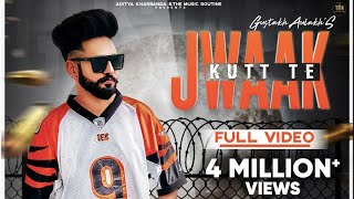 Jwaak Kutt Te Gustakh Aulakh Full New Punjabi Songs 2019 Latest Punjabi Song 2019