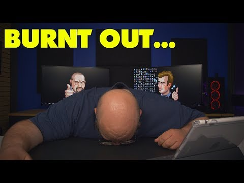 YouTube Burnout...It's Real...