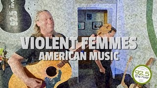 "Violent Femmes perform ""American Music"""