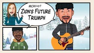 ZION'S FUTURE TRIUMPH! Scripture Song - Micah 4:6-7