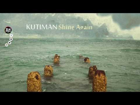Kutiman - Shine Again (Official Audio Video)