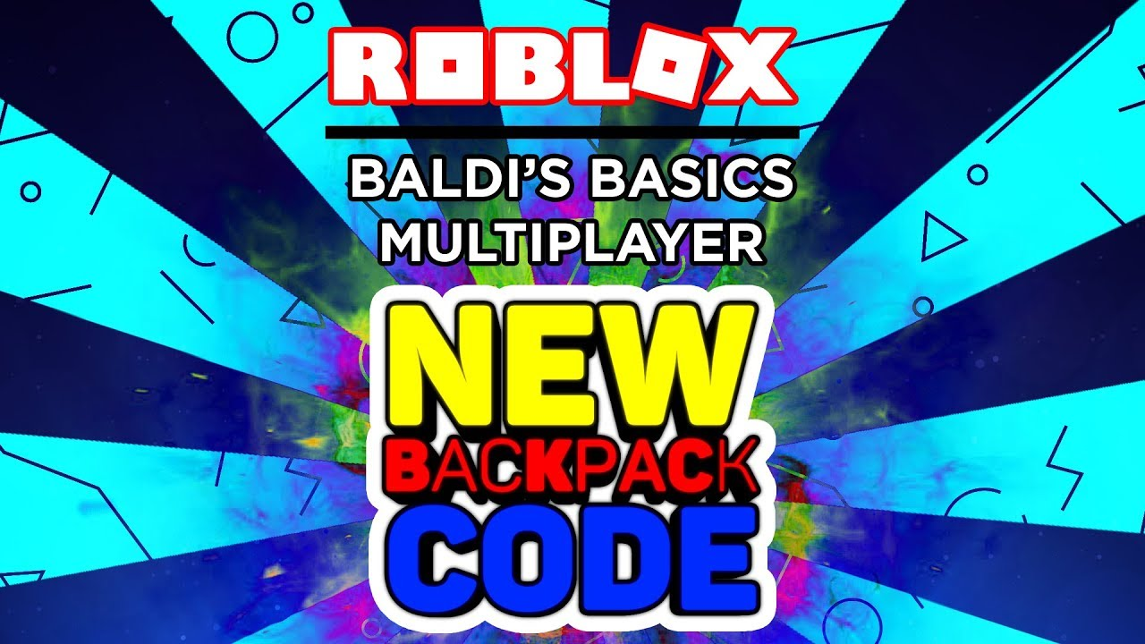 New Backpacks Code Baldi S Basics Multiplayer Roblox Youtube