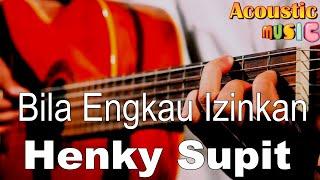 Hengky Supit - Bila Engkau Izinkan Acoustic Karaoke