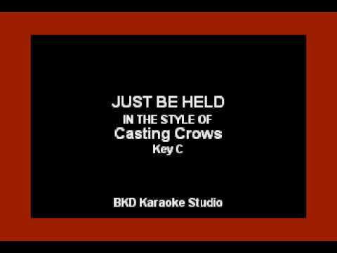 Just Be Held (In the Style of Casting Crowns) (Karaoke with Lyrics)