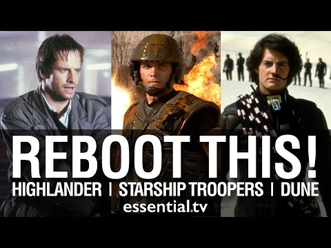 Reboot This! Highlander, Starship Troopers, and Dune