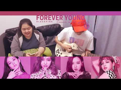 BLACKPINK - 'FOREVER YOUNG' Cover with guitar By Jeaniich ft.Au [ + Rock ver.]