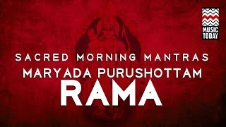 Sacred Morning Mantras - Maryada Purushottam Rama | Devotional | Vocal | Rudra Roy