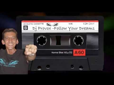 DJ Provox   Follow Your Dreams