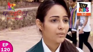 Parvarrish Season 1 - Ep 120 - Raavi In An Uncanny Situation
