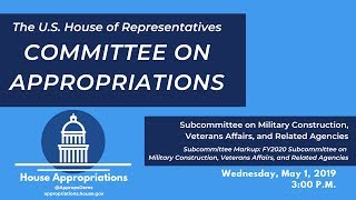 Subcommittee Markup of FY2020 Military Construction, Veterans Affairs (EventID=109390)
