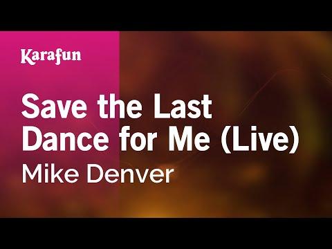 Karaoke Save the Last Dance for Me (Live) - Mike Denver * mp3