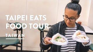 BEST FOOD OF TAIWAN - TAIPEI EATS STREET FOOD TOUR | Taiwan Travel Vlog 116, 2018 | Taipei Eats