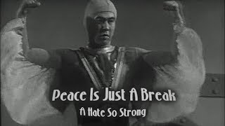 Peace Is Just A Break- A Hate So Strong