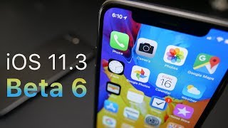 iOS 11.3 Beta 6 - What's New?