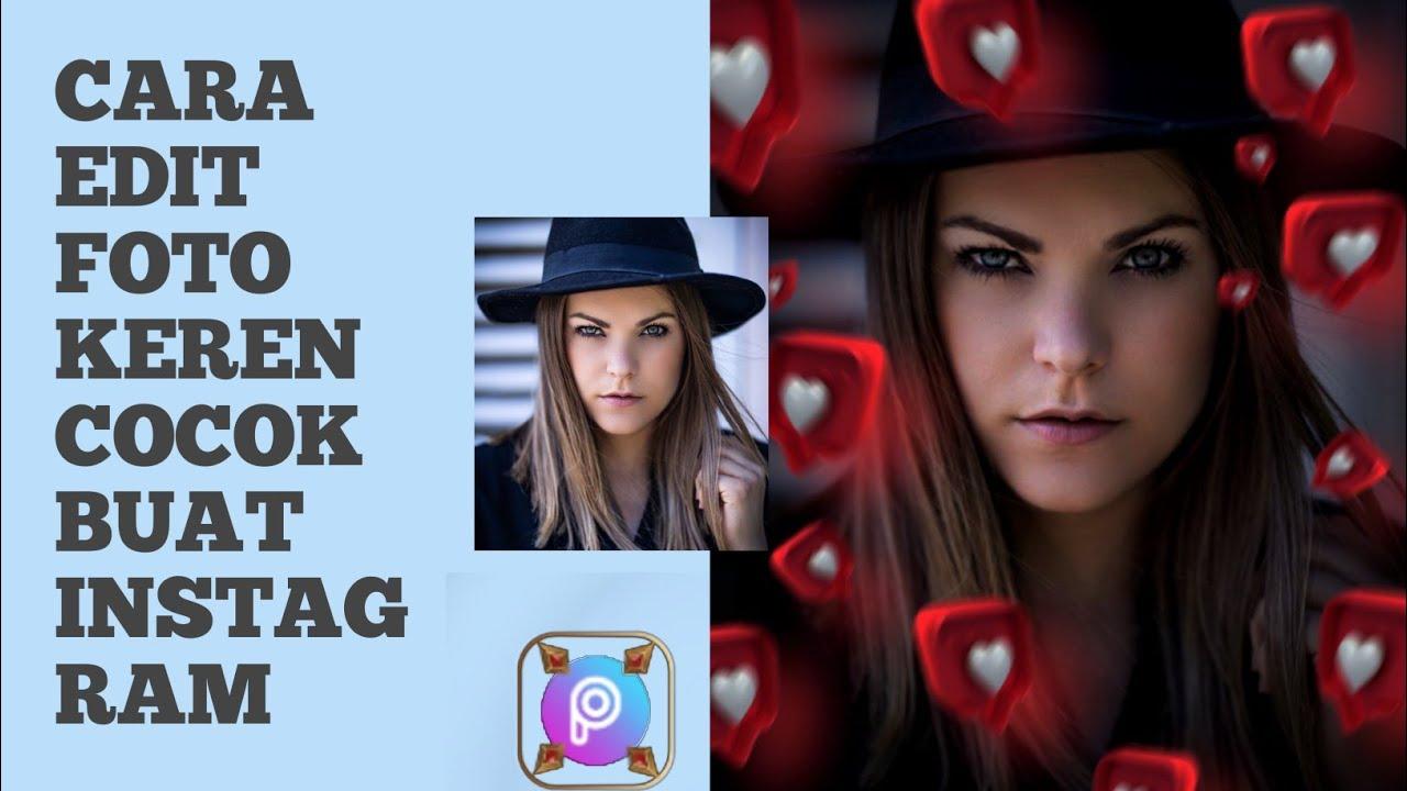 Cara edit foto keren cocok di upload ke Instagram Facebook ...