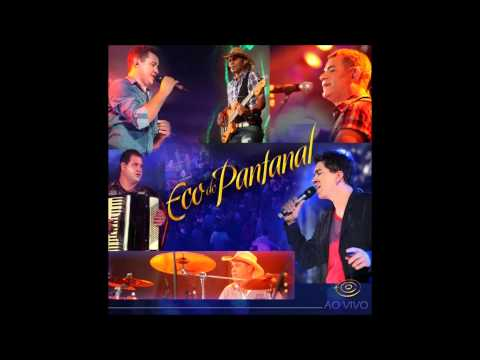 ECO DO PANTANAL - CD - Ao Vivo