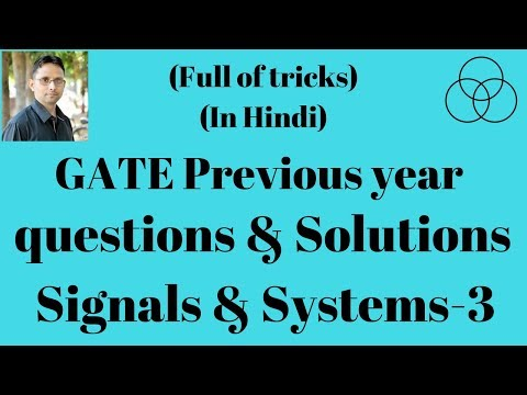 Solution of GATE Previous Year Question Papers (Signals and Systems-3) by SAHAV SINGH YADAV