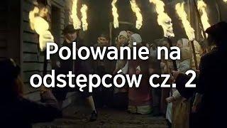 Polowanie na odstępców, cz. 2