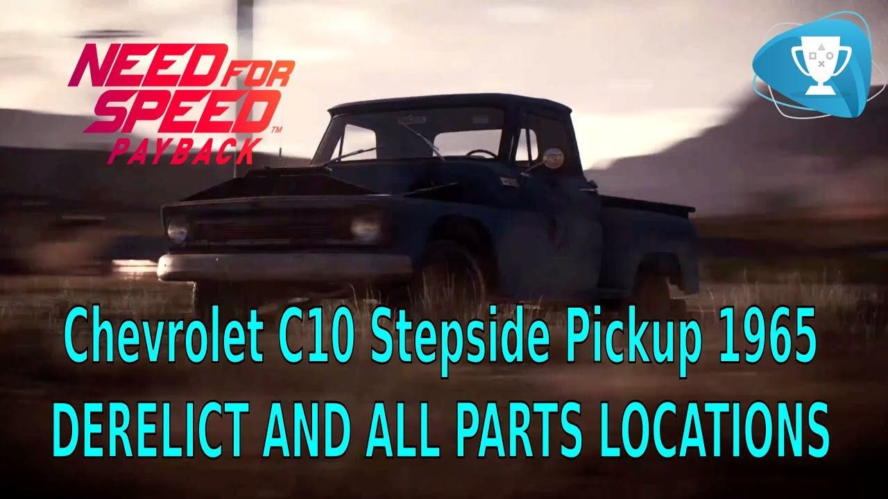 Need For Speed Payback Derelict Chassis Chevrolet C10 Stepside