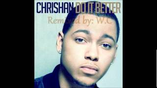 Chrishan-Do it better ~ W.C remix