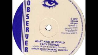 Junior Boyce & Ranking Buckers - What Kind of World/Easy Stepping