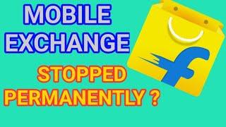 Flipkart No More Phone Exchange | Flipkart Mobile Exchange Offer Closed Permanently ?