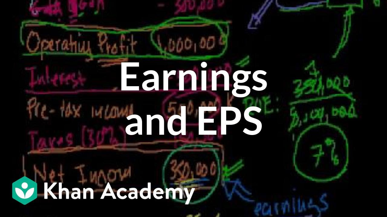 Earnings and EPS | Stocks and bonds | Finance & Capital Markets | Khan Academy
