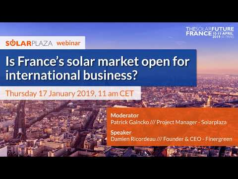 Is France's solar market open for business? | The Solar Future France | Solarplaza Webinar