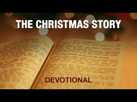 The True Story Of Christmas as Described in the Bible - Devotional