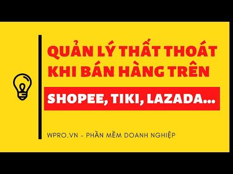 5 Bước Quản lý thất thoát khi bán trên Shopee, Lazada, Tiki...: Tiền, hàng,...