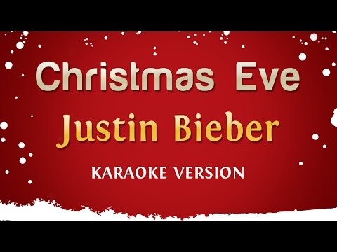 Justin Bieber - Christmas Eve (Karaoke Version)