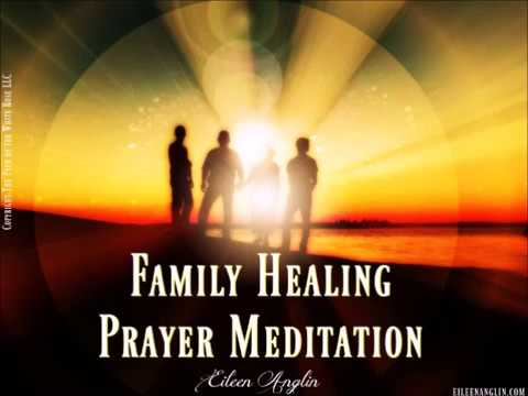 Family Healing Prayer Meditation - To Restore Peace