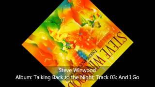 Watch Steve Winwood And I Go video