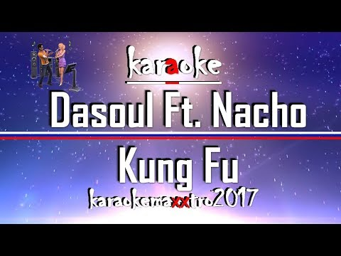 karaoke Dasoul Ft. Nacho Kung Fu