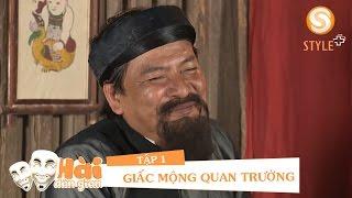 Phim hài tết 2017 | Phim Hài Dân Gian - GIẤC MỘNG QUAN TRƯỜNG Tập 2 | Phim Hài Đỗ Duy Nam, Hiệp Gà