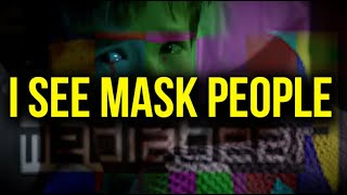 I See Mask People