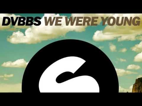 DVBBS- We Were Young(original mix)