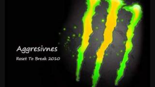 Aggresivnes - Reset To Break 2010.wmv