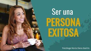SER UNA PERSONA EXITOSA   Psicóloga Maria Elena Badillo